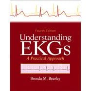 Understanding EKGs A Practical Approach