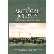 American Journey, Concise Edition, Combined Volume Value Package (includes MyHistoryLab Student Access  for US History, 2-semester)