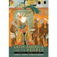 Latin America And Its People, Volume 1 (To 1830)- (Value Pack w/MySearchLab)