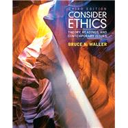 Consider Ethics Theory, Readings, and Contemporary Issues