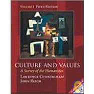 Culture and Values : A Survey of the Humanities, Chapters 12-22 with Readings