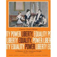 Liberty, Equality, Power A History of the American People, Volume I: To 1877, Concise Edition