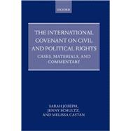 The International Covenant on Civil and Political Rights Cases, Materials, and Commentary