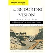 Cengage Advantage Books: The Enduring Vision, Volume I, 7th Edition