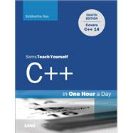 C++ in One Hour a Day, Sams Teach Yourself