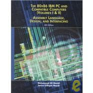 80X86 IBM PC and Compatible Computers Vol. I & II : Assembly Language, Design, and Interfacing