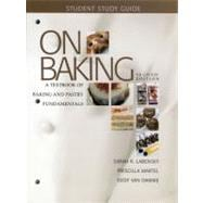 Study Guide for on Baking : A Textbook of Baking and Pastry Fundamentals