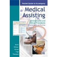 Pocket Guide to accompany Medical Assisting : Administrative and Clinical Procedures