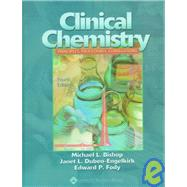 Clinical Chemistry : Principles, Procedures, Correlations