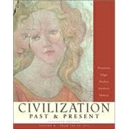 Civilization Past & Present, Volume B (from 500 to 1815)