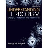 Understanding Terrorism Groups, Strategies, and Responses