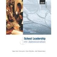 School Leadership and Administration : Important Concepts, Case Studies, and Simulations
