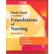 Study Guide for Duncan/Baumle/White's Foundations of Nursing, 3rd