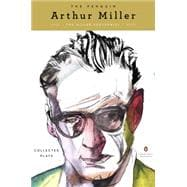 The Penguin Arthur Miller Collected Plays