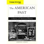 Cengage Advantage Books: The American Past, Volume I, 9th Edition