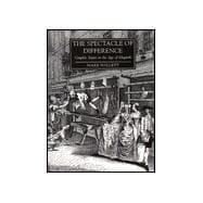 The Spectacle of Difference; Graphic Satire in the Age of Hogarth