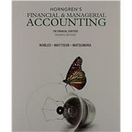 Horngren's Financial & Managerial Accounting, The Financial Chapters and NEW MyAccountingLab with Pearson eText -- Access Card Package