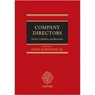 Company Directors : Duties, Liabilities, and Remedies