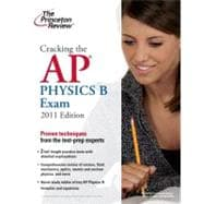 Cracking the AP Physics B Exam, 2011 Edition