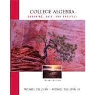 College Algebra : Graphing, Data and Analysis