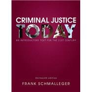 Criminal Justice Today An Introductory Text for the 21st Century Plus MyCJLab with Pearson eText -- Access Card Package