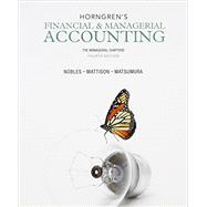 Horngren's Financial & Managerial Accounting, The Managerial Chapters and NEW MyAccountingLab with Pearson eText -- Access Card Package