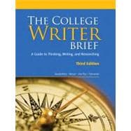 The College Writer A Guide to Thinking, Writing, and Researching, Brief