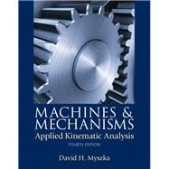 Machines & Mechanisms Applied Kinematic Analysis