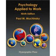 Psychology Applied to Work : An Introduction to Industrial and Organizational Psychology