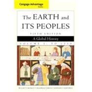 Cengage Advantage Books: The Earth and Its Peoples, Volume 1, 5th Edition