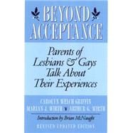 Beyond Acceptance Parents of Lesbians & Gays Talk About Their Experiences