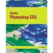 Adobe Photoshop CS5 Illustrated