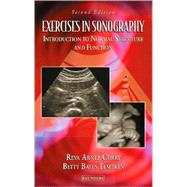 Exercises in Sonography : Introduction to Normal Structure and Function