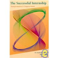 The Successful Internship: Transformation and Empowerment