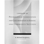 Casebook of Psychological Consultation and Collaboration in School and Community Settings