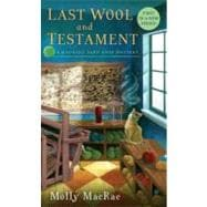 Last Wool and Testament : A Haunted Yarn Shop Mystery