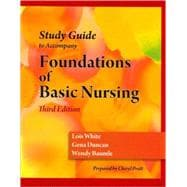 Study Guide for Duncan/Baumle/White's Foundations of Basic Nursing, 3rd