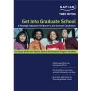 Get Into Graduate School; A Strategic Approach for Master's and Doctoral Candidates