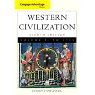 Cengage Advantage Books: Western Civilization, Volume I: To 1715, 8th Edition