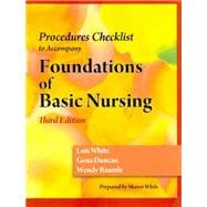 Skills Check List for Duncan/Baumle/White's Foundations of Basic Nursing, 3rd