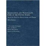 Immigration and Nationality Laws of the United States: Selected Statutes, Regulations and Forms