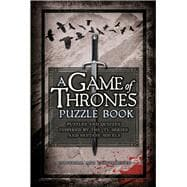 A Game of Thrones Puzzle Book Puzzles and Quizzes Inspired by the TV Series and Fantasy Novels