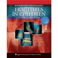 Rockwood and Wilkins' Fractures in Children Text Plus Integrated Content Website (Rockwood, Green, and Wilkins' Fractures)