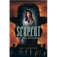 Serpent in the Heather 9781481487849R