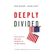 Deeply Divided Racial Politics and Social Movements in Postwar America