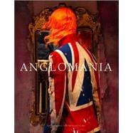 Anglomania : Tradition and Transgression in British Fashion
