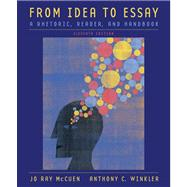 From Idea to Essay : A Rhetoric, Reader, and Handbook