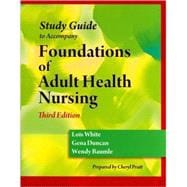 Study Guide for Duncan/Baumle/White�s Foundations of Adult Health Nursing, 3rd