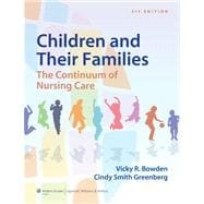 Bowden Children and Their Families The Continuum of Nursing Care