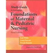 Study Guide for Duncan/Baumle/White's Foundations of Maternal & Pediatric Nursing, 3rd